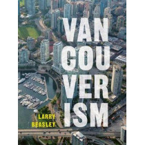 Vancouverism by Larry Beasley, 9780774890311