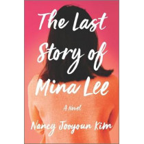 The Last Story of Mina Lee by Nancy Jooyoun Kim, 9780778310174
