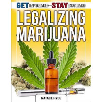 Legalizing Marijuana by Natalie Hyde, 9780778772781