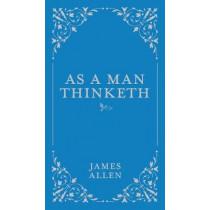As a Man Thinketh by James Allen, 9780785833512