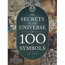 Secrets of the Universe in 100 Symbols by Sarah Bartlett, 9780785836964