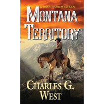 Montana Territory by Charles G. West, 9780786045600