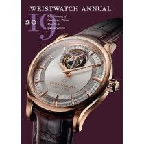 Wristwatch Annual 2019: The Catalog of Producers, Prices, Models and Specifications by Peter Braun, 9780789213181