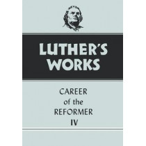 Luther's Works Career of the Reformer IV: Vol 34 by Lewis W. Spitz, 9780800603342