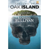 The Curse of Oak Island: The Story of the World's Longest Treasure Hunt by Randall Sullivan, 9780802148278