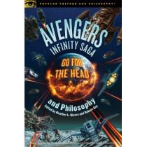 Avengers Infinity Saga and Philosophy by Robert Arp, 9780812694857