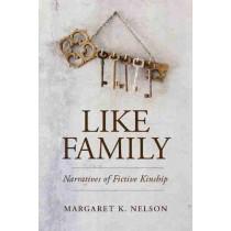 Like Family: Narratives of Fictive Kinship by Margaret K. Nelson, 9780813564067