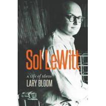 Sol Lewitt: A Life of Ideas by Lary Bloom, 9780819578686