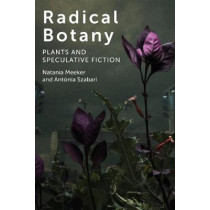 Radical Botany: Plants and Speculative Fiction by Natania Meeker, 9780823286621