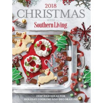 Christmas with Southern Living 2018: Inspired Ideas for Holiday Cooking and Decorating by The Editors of Southern Living, 9780848755812