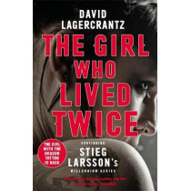 The Girl Who Lived Twice: A New Dragon Tattoo Story by David Lagercrantz, 9780857056399