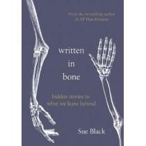 Written In Bone by Professor Sue Black, 9780857526908