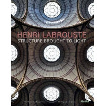Henri Labrouste: Structure Brought to Light by Barry Bergdoll, 9780870708398