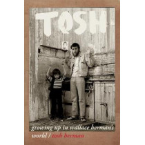 Tosh: Growing Up in Wallace Berman's World by Tosh Berman, 9780872867604