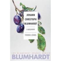 Johann Christoph Blumhardt: A Biography by Friedrich Zundel, 9780874862416