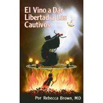El Vino a Dar Libertad a Los Cautivos by Rebecca Brown, 9780883683200
