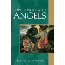 How to Work with Angels by Elizabeth Clare Prophet, 9780922729418