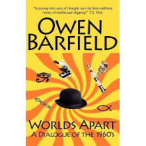 Worlds Apart: A Dialogue of the 1960's by Owen Barfield, 9780955958267