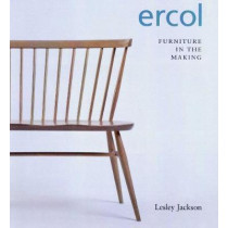 ERCOL: Furniture in the Making by Lesley Jackson, 9780957209534