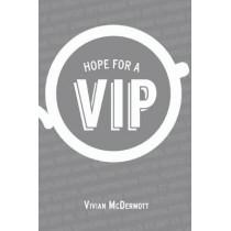 Hope for a VIP by Vivian McDermott, 9780997055337