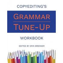 Copyediting's Grammar Tune-Up Workbook by Erin Brenner, 9780997692907
