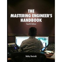 The Mastering Engineer's Handbook 4th Edition by Bobby Owsinski, 9780998503363