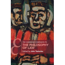 The Cambridge Companion to the Philosophy of Law by John Tasioulas, 9781107458222