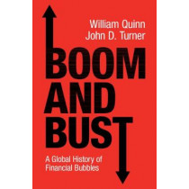 Boom and Bust: A Global History of Financial Bubbles by William Quinn, 9781108421256