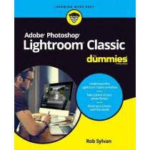 Adobe Photoshop Lightroom Classic For Dummies by Rob Sylvan, 9781119544968
