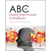 ABC of Quality Improvement in Healthcare by Tim Swanwick, 9781119565321