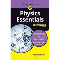 Physics Essentials For Dummies by Steven Holzner, 9781119590286