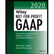 Wiley Not-for-Profit GAAP 2020: Interpretation and Application of Generally Accepted Accounting Principles by Richard F. Larkin, 9781119595953