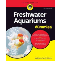 Freshwater Aquariums For Dummies by Madelaine Francis Heleine, 9781119601395