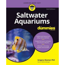 Saltwater Aquariums For Dummies by Gregory Skomal, 9781119612681