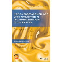 Krylov Subspace Methods with Application in Incompressible Fluid Flow Solvers by Iman Farahbakhsh, 9781119618683