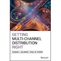 Getting Multi-Channel Distribution Right by Kusum L. Ailawadi, 9781119632887