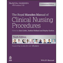The Royal Marsden Manual of Clinical Nursing Procedures by Sara Lister, 9781119634386