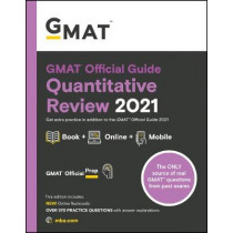 GMAT Official Guide Quantitative Review 2021: Book + Online by GMAC (Graduate Management Admission Council), 9781119687849