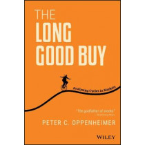 The Long Good Buy: Analysing Cycles in Markets by Peter Oppenheimer, 9781119688976
