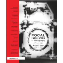 The Focal Encyclopedia of Photography by Michael R. Peres, 9781138656581