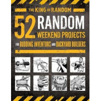 "52 Random Weekend Projects: For Budding Inventors and Backyard Builders by Grant Thompson ""the King of Random"", 9781250184504"