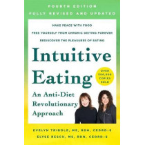 Intuitive Eating, 4th Edition: An Anti-Diet Revolutionary Approach by Evelyn Tribole, 9781250255198