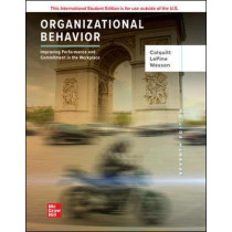 ISE Organizational Behavior: Improving Performance and Commitment in the Workplace by Jason Colquitt, 9781260571509