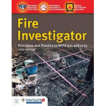 Fire Investigator: Principles And Practice To NFPA 921 And 1033 by International Association of Arson Investigators, 9781284140743