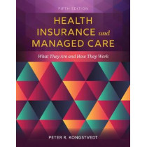 Health Insurance And Managed Care by Peter R. Kongstvedt, 9781284152098