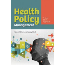 Health Policy Management: A Case Approach by Rachel Ellison, 9781284154276