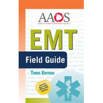 EMT Field Guide by American Academy of Orthopaedic Surgeons (AAOS), 9781284160918