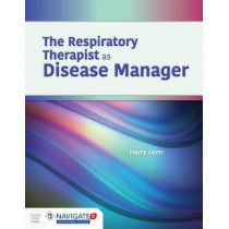 The Respiratory Therapist as Disease Manager by Harry R Leen, 9781284168952