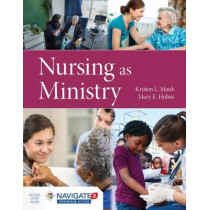 Nursing As Ministry by Kristen L. Mauk, 9781284170344