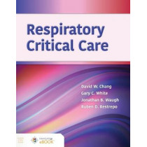 Respiratory Critical Care by David W. Chang, 9781284177503